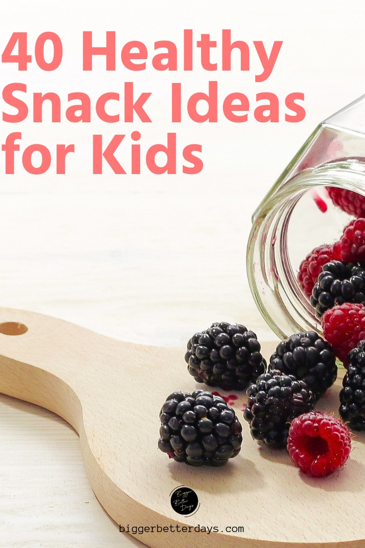 40 healthy snack ideas for kids
