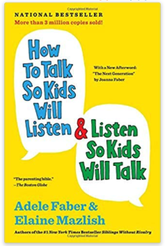how to talk to kids will listen and listen so kids will talk parenting styles book